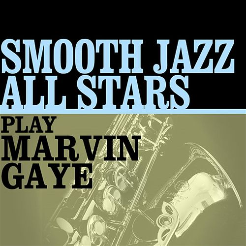 Smooth Jazz All Stars Play Marvin Gaye von Smooth Jazz Allstars