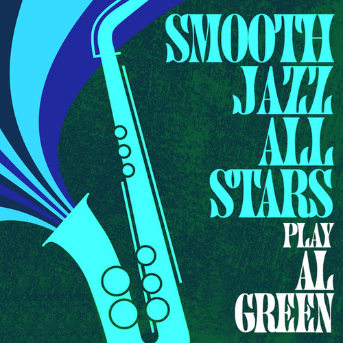 Smooth Jazz All Stars Play Al Green von Smooth Jazz Allstars