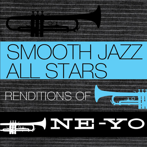 Smooth Jazz All Stars Renditions of Ne-Yo von Smooth Jazz Allstars