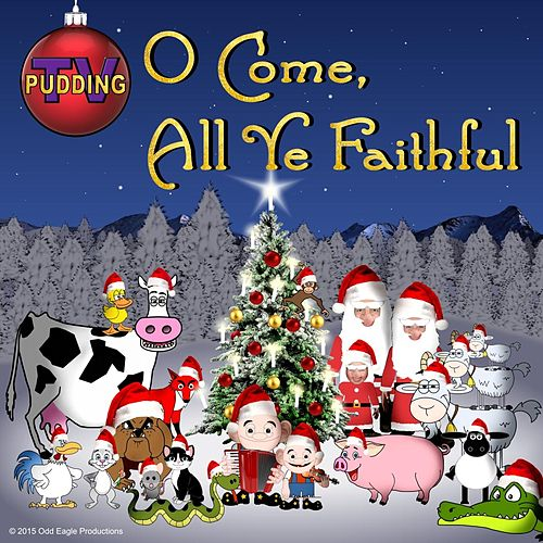 O Come, All Ye Faithful de Pudding-TV
