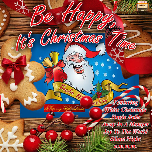 Be Happy, It's Christmas Time von Various Artists