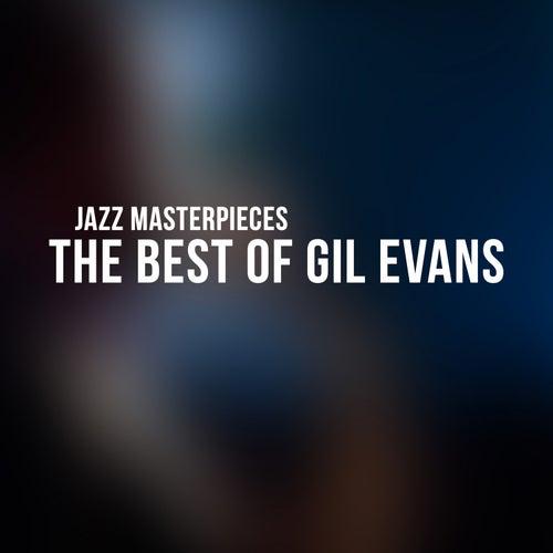 The Best of Gil Evans - Jazz Masterpieces von Gil Evans
