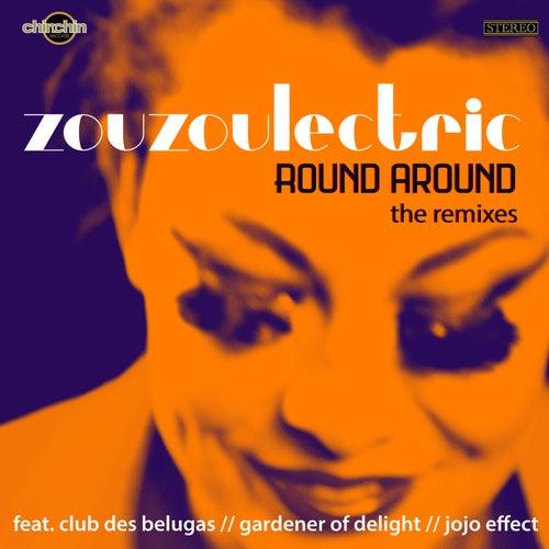Round Around (The Remixes) von Zouzoulectric