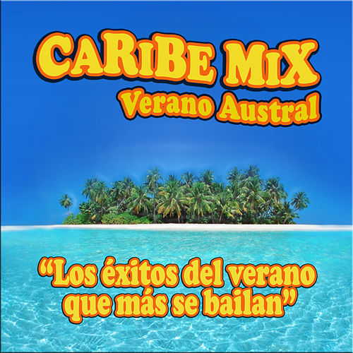 Caribe Mix Verano Austral de Various Artists