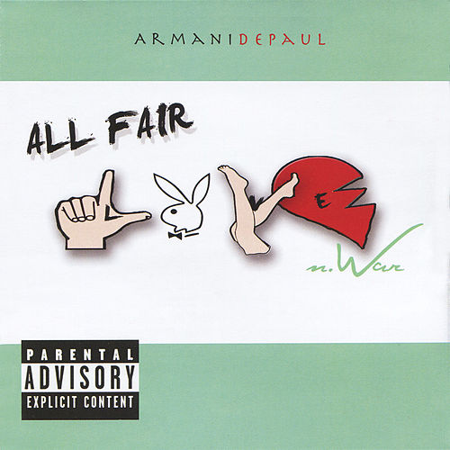 All Fair Love & War by Armani Depaul