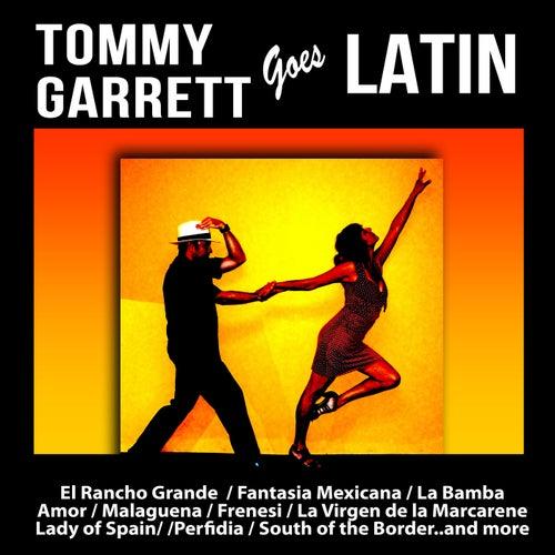 Tommy Garrett Goes Latin von Tommy Garrett