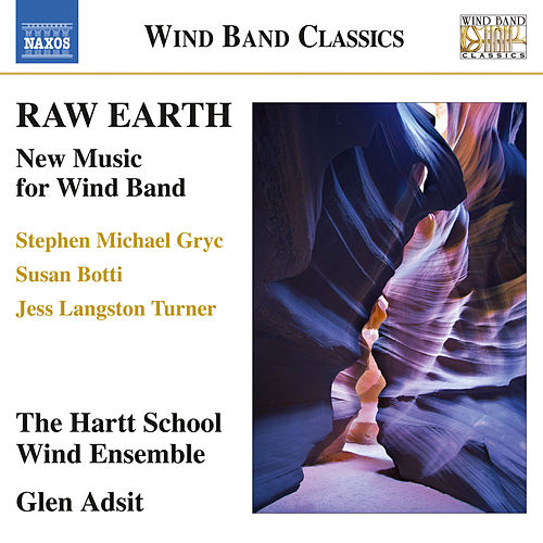 Raw Earth by Hartt School Wind Ensemble