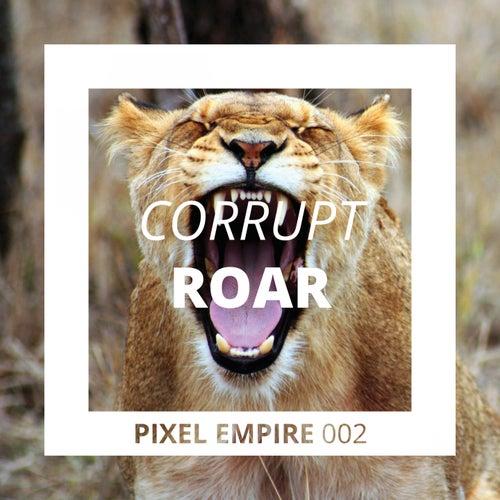 Roar by Corrupt