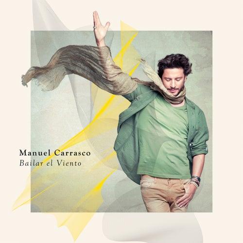 Bailar El Viento by Manuel Carrasco