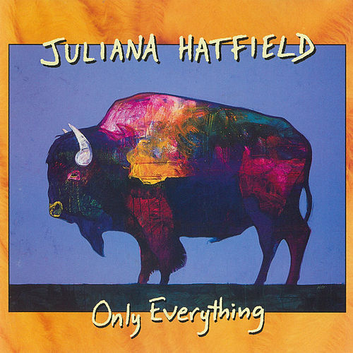 Only Everything de Juliana Hatfield