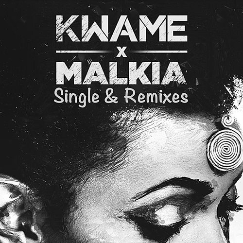 Malkia Single & Remixes by Kwam.E