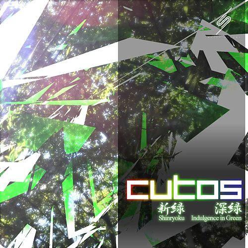 Shinryoku / Indulgence In Green - Single by Cutos