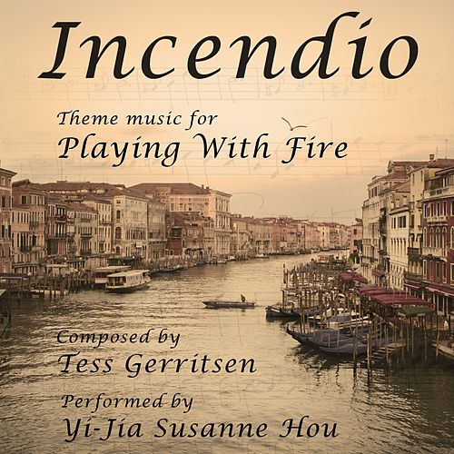 Incendio (Theme Music for Playing with Fire) by Yi-Jia Susanne Hou