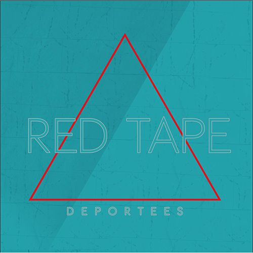 Red Tape by Deportees