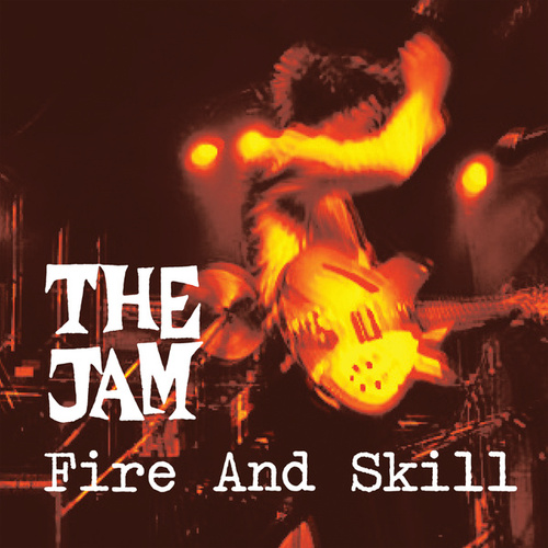 Fire And Skill: The Jam Live de The Jam