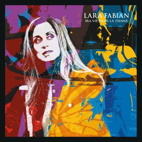 Ma vie dans la tienne de Lara Fabian