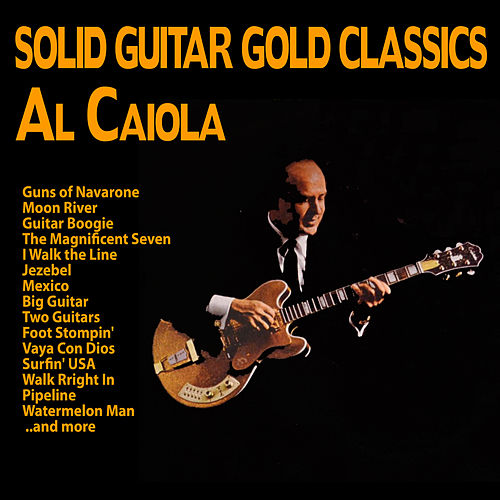 Solid Guitar Gold Classics by Al Caiola