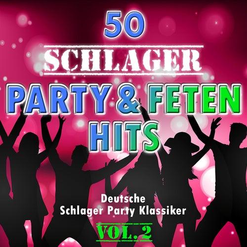 50 Schlager Party - und Fetenhits, Vol. 2 (Deutsche Partyschlager - Klassiker) by Various Artists