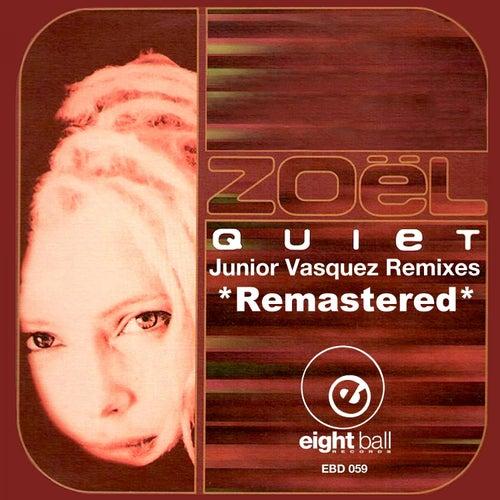 Quiet (Junior Vasquez Remixes) by Zoel