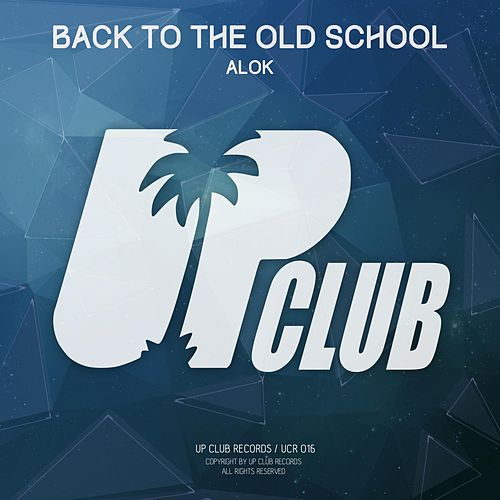 Back To The Old School EP de Alok