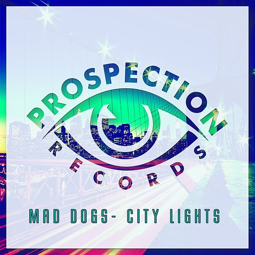 City Lights by Mad Dogs