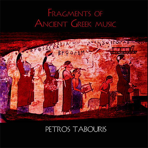 Fragments Of Ancient Greek Music von Petros Tabouris