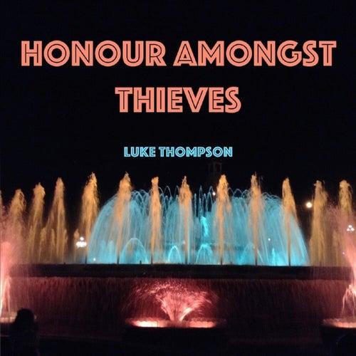 Honour Amongst Thieves by Luke Thompson