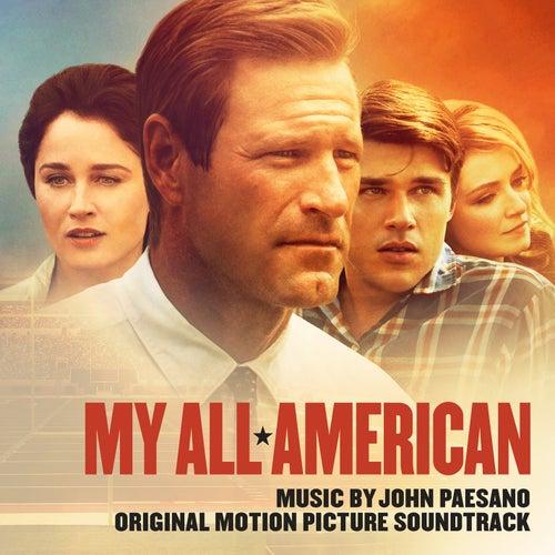 My All American (Original Motion Picture Score) by John Paesano
