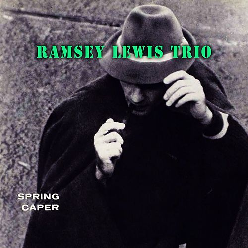 Spring Caper by Ramsey Lewis