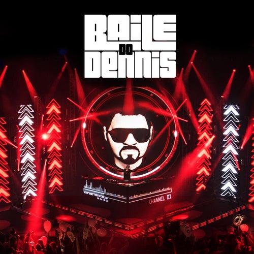 Baile do Dennis de Dennis DJ