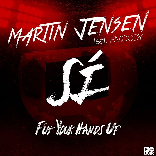 Sí (Put Your Hands Up) von Martin Jensen