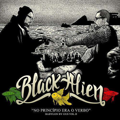 No Princípio Era o Verbo - Babylon by Gus, Vol. II by Black Alien