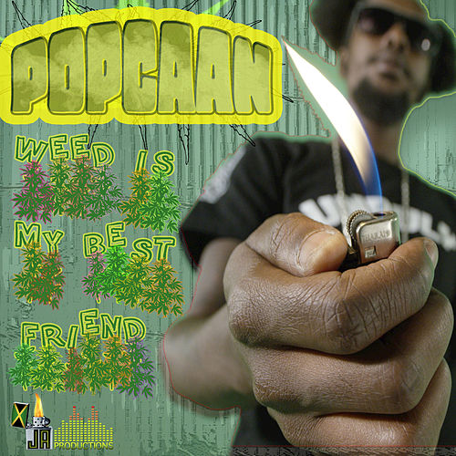 Weed Is My Best Friend by Popcaan