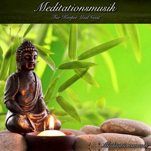 Meditationsmusik Für Körper Und Geist von Meditationsmusik