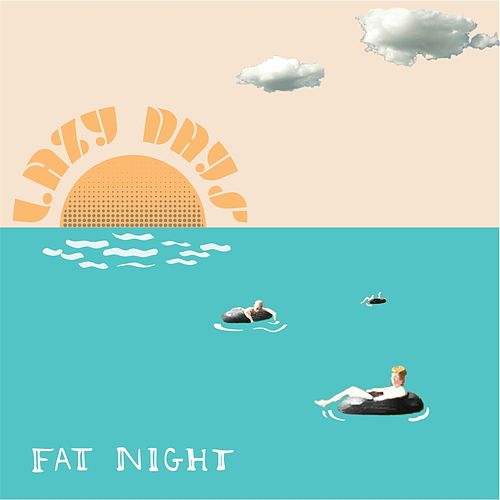 Lazy Days by Fat Night