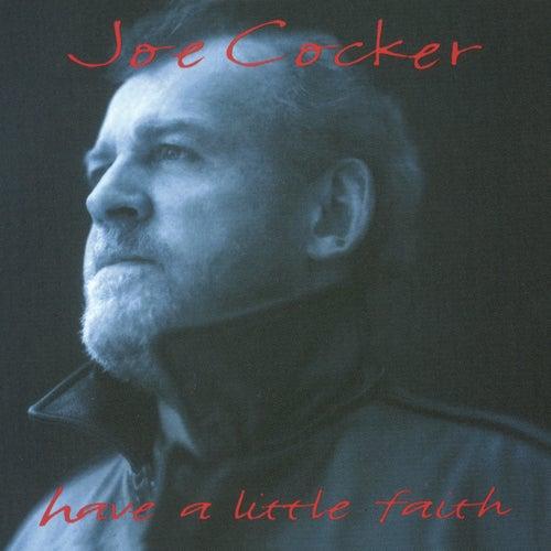 Have A Little Faith by Joe Cocker