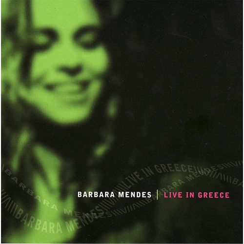 Live in Greece de Barbara Mendes