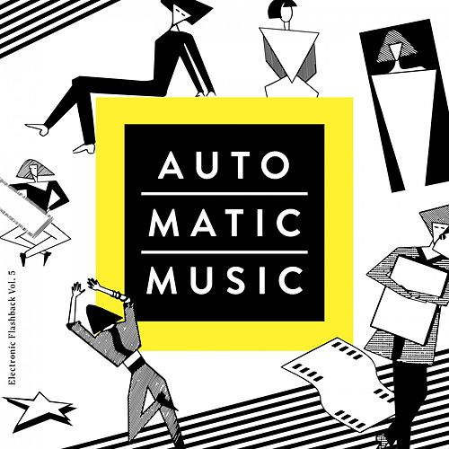 Auto.Matic.Music (Electronic Flashback, Vol. 5) de Various Artists