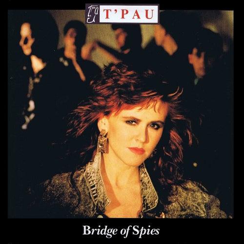 Bridge Of Spies by T'Pau