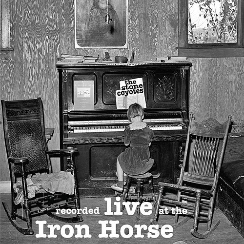 Live At the Iron Horse de The Stone Coyotes