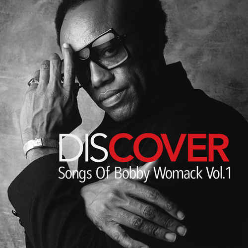 Discover: Songs Of Bobby Womack Vol. 1 von Various Artists