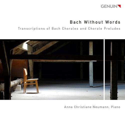 Bach Without Words von Anna Christiane Neumann