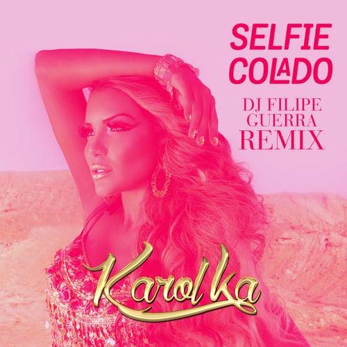 Selfie Colado (DJ Filipe Guerra Remix) de Karol Ka