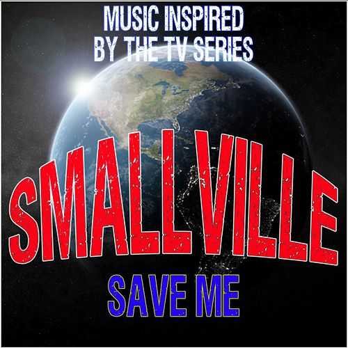 Smallville (Save Me): Music Inspired by the TV Series de Fandom