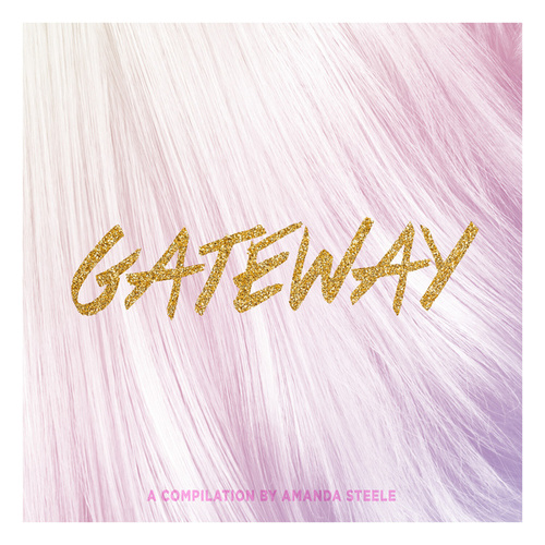 Gateway: A Compilation by Amanda Steele by Various Artists