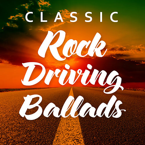 Classic Rock Driving Ballads by Rock Classic Hits AllStars