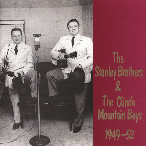 The Stanley Brothers & The Clinch Mountain Boys 1949-1952 de The Stanley Brothers