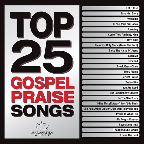 Top 25 Gospel Praise Songs by Maranatha! Gospel
