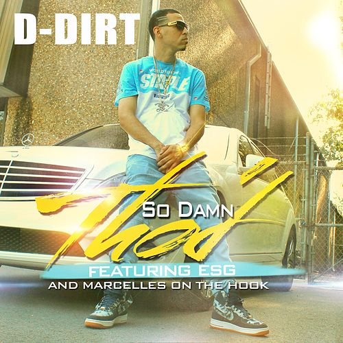 So Damn Tho'd (feat. Esg & Marcelles) by D-Dirt LilRockObama
