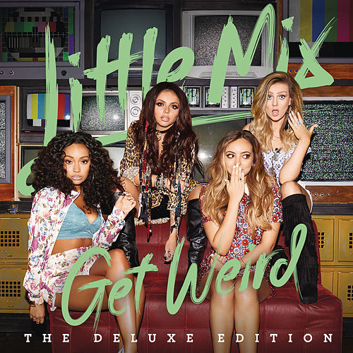 Get Weird (Deluxe) van Little Mix